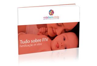 Tudo sobre FIV – Fertilização in vitro