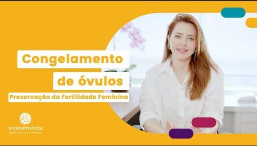 Congelamento de óvulos – Preservação da Fertilidade